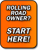 rolling road owner? Start Here!